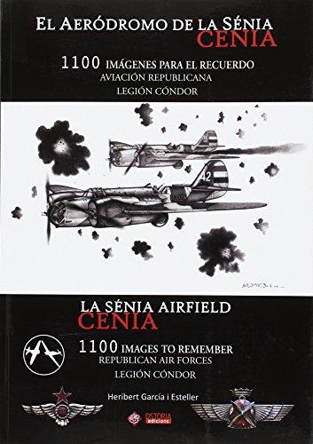 Aeródromo de La Sénia. 1100 imágenes para el recuerdo. Aviación republicana/Le por Heribert Garcia I Esteller