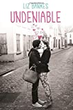 Undeniable by Liz Bankes (2015-11-24)
