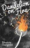 Dandelion on Fire (Greene Island Mystery, Book 1)