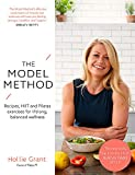 The Model Method: Recipes, HIIT and Pilates Exercises for Lifelong, Balanced Wellness
