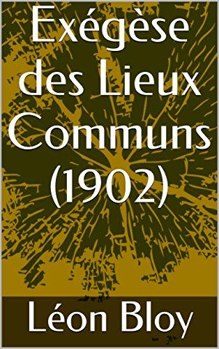 Exégèse des Lieux Communs (1902) par Léon Bloy