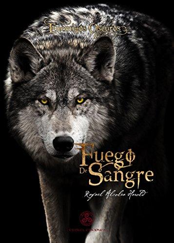 Fuego de sangre (Enemigos oscuros nº 2) (Spanish Edition)