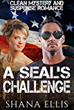 A SEAL's Challenge (Mystery and Suspense): Clean Military Navy Seal Romance (English Edition)