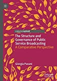 The Structure and Governance of Public Service Broadcasting: A Comparative Perspective
