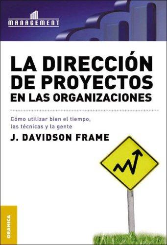 Dirección De Proyectos En Las Organizaciones