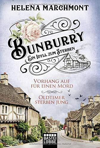 Bunburry - Ein Idyll zum Sterben: Vorhang auf für einen Mord & Oldtimer sterben jung