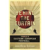 Behind the Curtain by Jonathan Wilson (2006-11-01)