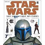 Star Wars : Tout sur l'Attaque des clones, personnages, créatures, droïdes