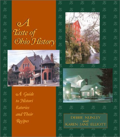 A Taste of Ohio History: A Guide to Historic Eateries and Their Recipes (Taste of History) by Debbie Nunley (2001-11-06)