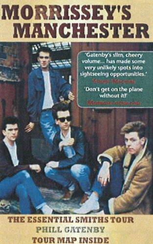 Morrissey's Manchester: The Essential Smiths Tour por Phill Gatenby