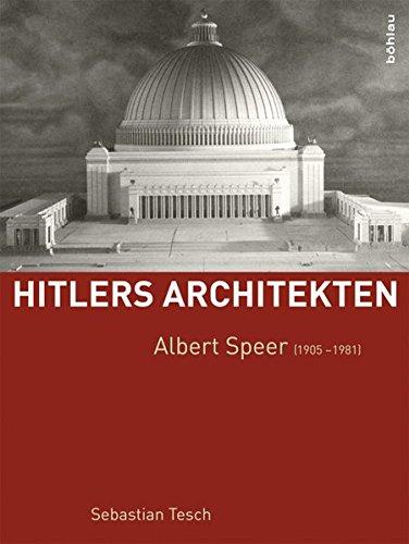 Albert Speer (1905-1981) (Hitlers Architekten)