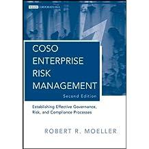 COSO Enterprise Risk Management: Establishing Effective Governance, Risk, and Compliance (GRC) Processes