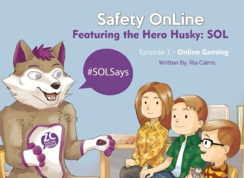 SOL Safety Online: Featuring the Hero Husky: SOL (Online Gaming, Band 1)