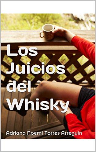 Los Juicios del Whisky por Adriana Noemi Torres Arreguin