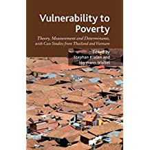 Vulnerability to Poverty: Theory, Measurement and Determinants, with Case Studies from Thailand and Vietnam (English Edition)