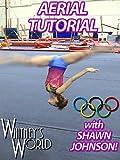 Aerial Tutorial with Shawn Johnson [OV]