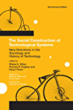 The Social Construction of Technological Systems: New Directions in the Sociology and History of Technology (MIT Press)