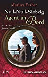 Null-Null-Siebzig: Agent an Bord: Kriminalroman (James Gerald & Sheila Humphrey)