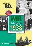 Wir vom Jahrgang 1938 - Kindheit und Jugend (Jahrgangsbände): 80. Geburtstag