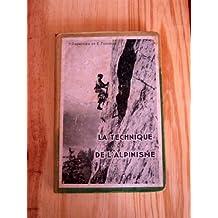 La Technique de l'alpinisme : Par le commandant M. Pourchier,... et E. Frendo,... avec le concours du Groupe de haute montagne... Préface de L. Neltner