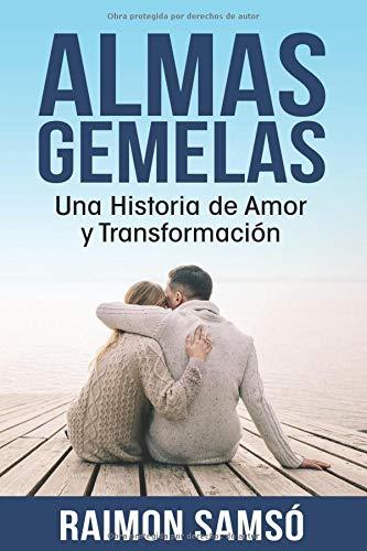 Almas gemelas: Una Historia de Amor y Transformación por Raimon Samsó