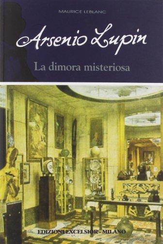 Arsne Lupin. La dimora misteriosa
