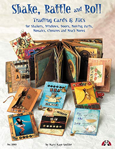 Shake, Rattle & Roll: Trading Cards & ATCs for Shakers, Windows, Doors, Moving Parts, Mosaics and Closures (Design Originals)