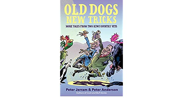 Old dogs new tricks more tales from two kiwi country vets ebook old dogs new tricks more tales from two kiwi country vets ebook peter jerram peter anderson amazon kindle store fandeluxe Epub