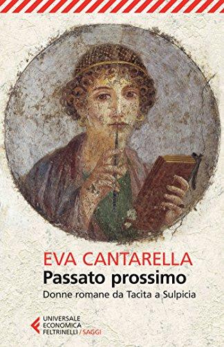 Passato prossimo. Donne romane da Tacita a Sulpicia