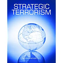 Strategic Terrorism: A Call to Action (English Edition)
