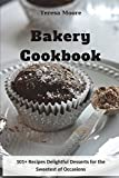 Best Bakery Cookbooks - Bakery Cookbook: 101+ Recipes Delightful Desserts for the Review