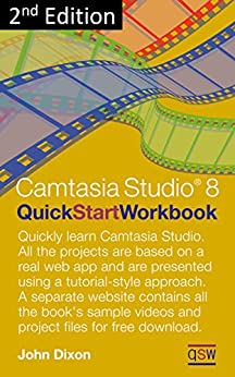 Camtasia Studio 8.5 Quick Start Workbook (English Edition) de [Dixon, John]