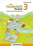 Das Förderheft Deutsch 3: Rechtschreib- und Grammatiktraining