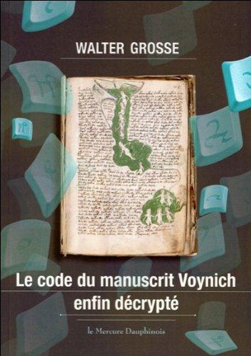 Le code du manuscrit Voynich enfin décrypté par Walter Grosse