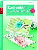 Kartenideen zu Geburt & Taufe: Einladungskarten, geburtsanzeigen und mehr (kreativ.kompakt.)
