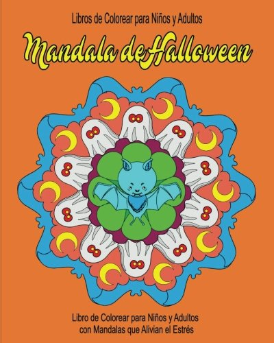 Libros de Colorear para Ninos y Adultos: Mandala de Halloween: Libro de Colorear para Ninos y Adultos  con Mandalas que Alivian el Estres (libro para colorear para niños y adultos, Band 1) (Feste Halloween Adultos)