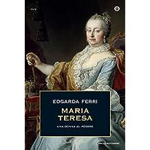 Maria Teresa: Una donna al potere (Italian Edition)