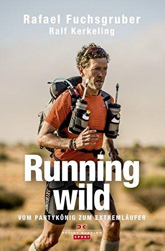 Preisvergleich Produktbild Running wild: Vom Partykönig zum Extremläufer
