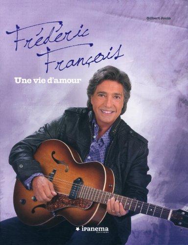 FREDERIC FRANCOIS, UNE VIE D'A
