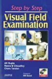 Step By Step Visual Field Examination With Interactive Cd Rom