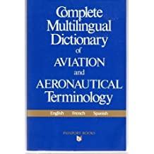 Complete Multilingual Dictionary of Aviation and Aeronautical Terminology (Language - Professional Resources)