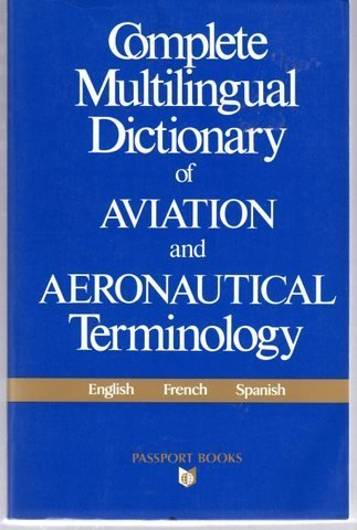 Complete Multilingual Dictionary of Aviation and Aeronautical Terminology (Language - Professional Resources) por Henri Demaison