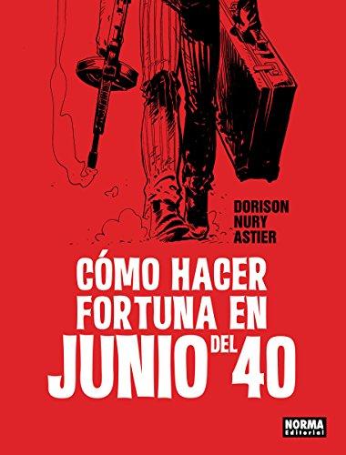 Descargar Libro Cómo hacer fortuna en Junio del 40 de Nury, Astier Domison