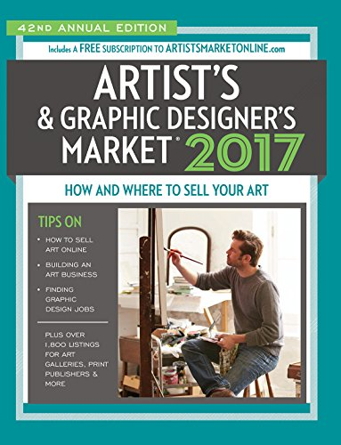 2017 Artist's & Graphic Designer's Market: How and Where to Sell Your Art Includes a FREE subscription to ArtistsMarketOnline.com 42nd Annual Edition ... for art galleries, print publishers & more