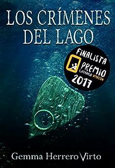 Los crímenes del lago: Finalista del Premio Literario de Amazon 2017 de [Herrero Virto, Gemma]