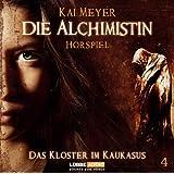 Die Alchimistin - Folge 4: Das Kloster im Kaukasus. Hörspiel.