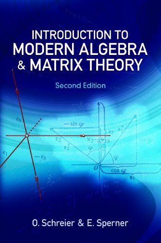 Introduction to Modern Algebra and Matrix Theory: Second Edition (Dover Books on Mathematics)