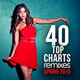 40 Top Charts Remixes Spring 2015