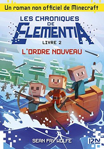 Les Chroniques d'Elementia - tome 2 : L'ordre nouveau (CHRONIQUE ELEME) par Sean FAY WOLFE