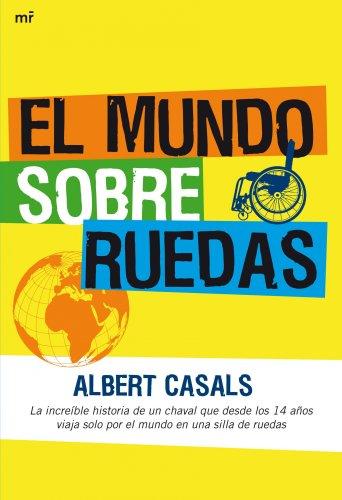 El mundo sobre ruedas (MR Ahora) por Albert Casals